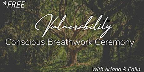 Vulnerability - FREE Conscious Breathwork Journey tickets