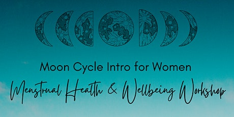 Moon Cycle Intro for Women: Menstrual Health & Well-being Workshop tickets