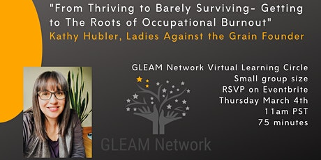 "GLEAM Presents ""From Thriving to Barely Surviving-Occupational Burnout"" tickets"