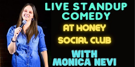 Monica Nevi Standup Comedy IN REAL LIFE at Honey Social Club tickets