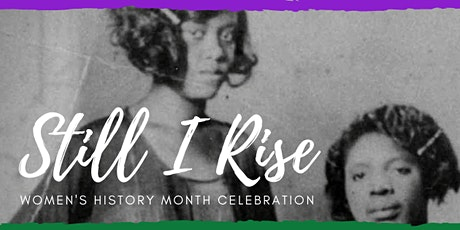 Still I Rise: Women's History Month Celebration tickets