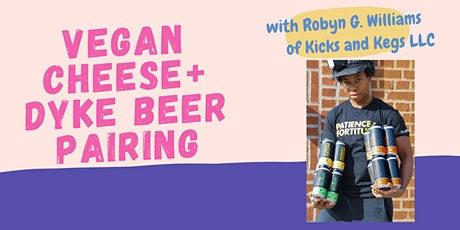 Dyke Beer and Vegan Cheese Pairing tickets