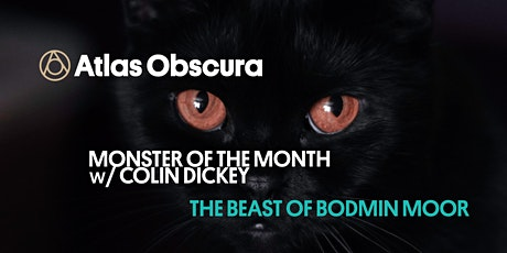 Monster of the Month w/ Colin Dickey: The Beast of Bodmin Moor tickets