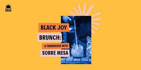 Black Joy Brunch: A Fundraiser with Sobre Mesa tickets