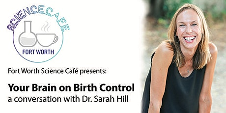 Your Brain on Birth Control - A conversation with Dr. Sarah Hill tickets