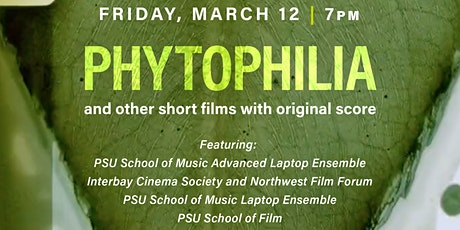 Phytophilia: PSU Laptop Ensemble & PSU School of Film (Virtual event) tickets