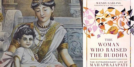 The Woman Who Raised The Buddha: The Extraordinary Life of Mahaprajapati tickets