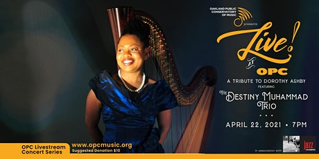 LIVE! at OPC! -  Destiny Muhammad Trio | A Tribute to Dorothy Ashby tickets