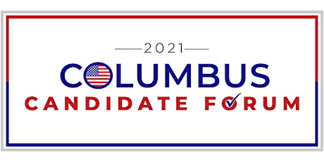 2021 Columbus Candidate Forum tickets