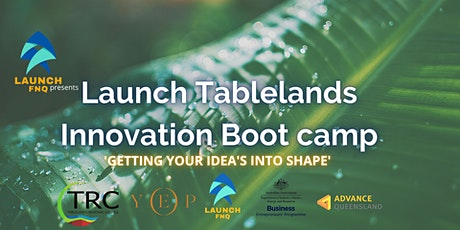 Launch Tablelands Innovation Boot Camp tickets