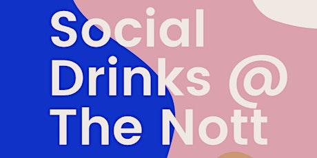 Social Drinks @ The Nott tickets