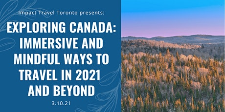 Exploring Canada: Immersive and Mindful ways to Travel in 2021 and Beyond tickets