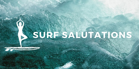 SURF SALUTATIONS: Yoga & Surf Wellness Weekend Retreat tickets
