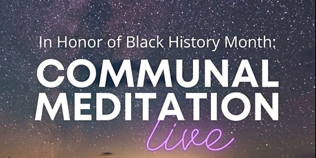 Copy of In Honor of Black History Month : Communal Meditation tickets