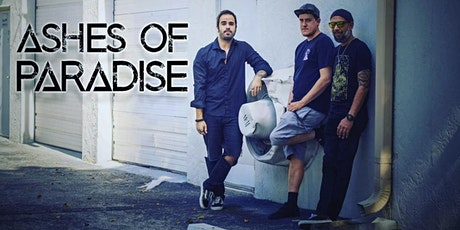 Ashes of Paradise Performing live ! tickets