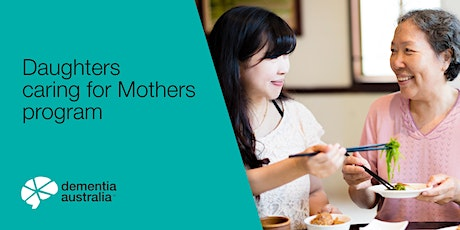 Daughters caring for Mothers program - ONLINE - NSW tickets