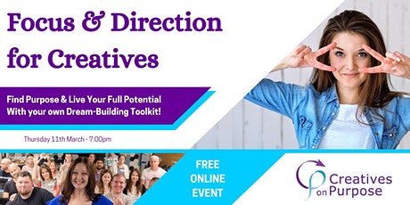Focus & Direction  for Creatives - Free Online Event tickets