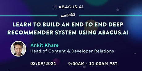 Learn to Build an End to End Deep Recommender System  using Abacus.AI tickets