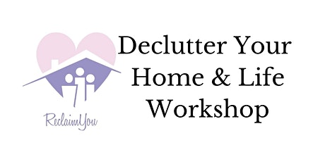 Declutter Your Home & Life tickets