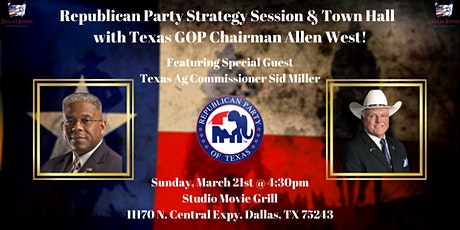 Republican Party Strategy Session & Town Hall with Allen West & Sid Miller! tickets