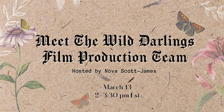 Meet The Wild Darlings Film Production Team tickets