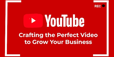 Crafting the Perfect YouTube Video to Grow Your Business Tickets