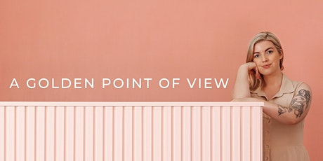 A Golden Point of View tickets