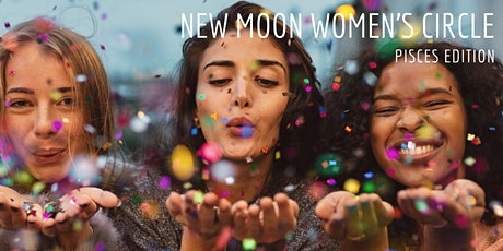 New Moon Women's Circle - Pisces Edition tickets