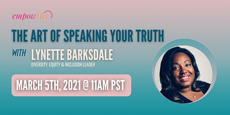 [EmpowHer Sisterhood] The Art of Speaking Your Truth Tickets
