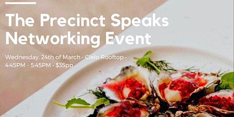 The Precinct Speaks - Networking Event tickets