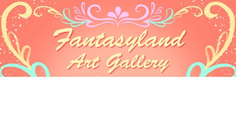 Fantasyland Art Gallery - Friday tickets