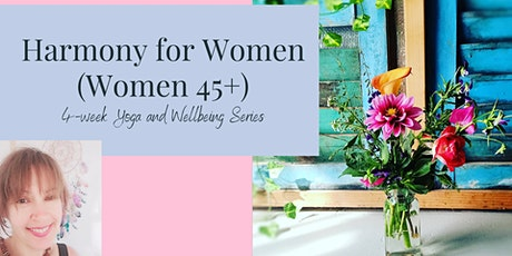 Harmony For Women - 4-Week Yoga Wellbeing Workshop Series (Women 45+) tickets