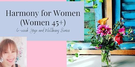 Harmony For Women - 4-Week Yoga Wellbeing Workshop Series (Women 45+) tickets
