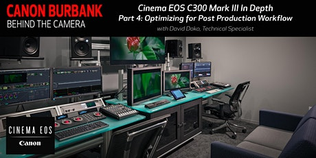 In Depth: Cinema EOS C300 Mark III Part 4-Optimizing For Post Production tickets