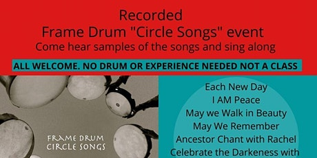 "Frame Drum ""Circle Songs"" Sing Along Event (RECORDINGS from 1/9) tickets"