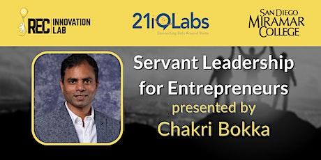 Servant Leadership for Entrepreneurs with Chakri Bokka & 21iQLabs tickets