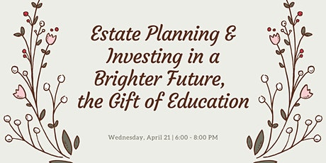 Estate Planning & Investing in a Brighter Future, The Gift of Education tickets