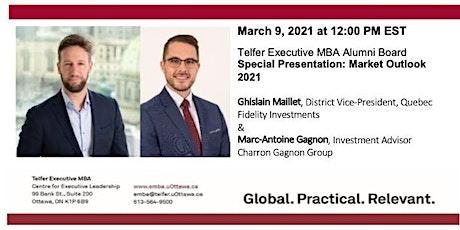 TelferEMBA Alumni Board - Special Presentation:  Market Outlook 2021 tickets