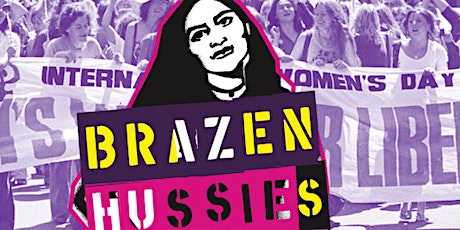 Brazen Hussies Online Screening - presented by Women's Health Loddon Mallee tickets