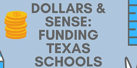 Dollars and Sense: Funding Texas Schools tickets