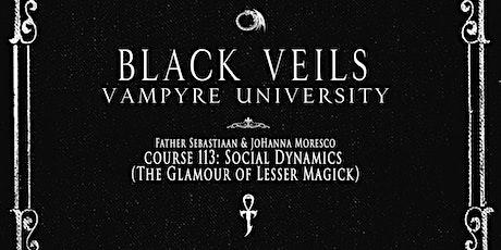 Black Veils Vampyre Uni Course: Social Dynamics (Glamour) tickets