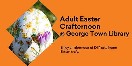 Adult  Easter Crafternoon  @ George Town Library tickets