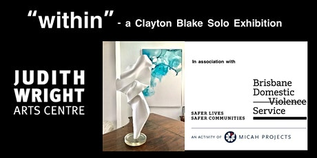 """Within"" - a CLAYTON BLAKE Solo Exhibition (VIP LAUNCH) tickets"