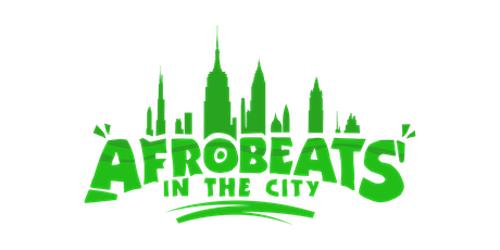 Afrobeats In The City    FREE.99 tickets