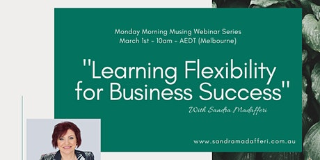 """Learning Flexibility for Business"" - Free Webinar tickets"