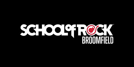 BROOMFIELD SCHOOL OF ROCK tickets