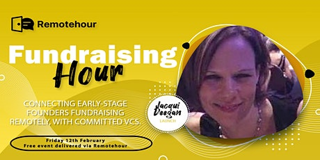 [Female Founders Only] Fundraising Hours with Jacqui Deegan, LAUNCH tickets