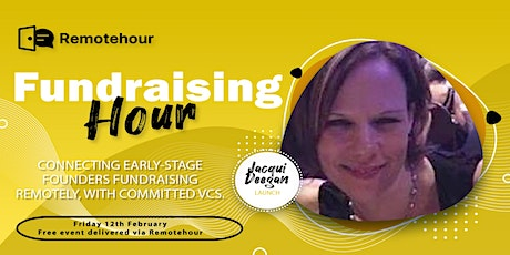 Fundraising Hours for Women Founders with Jacqui Deegan, LAUNCH tickets