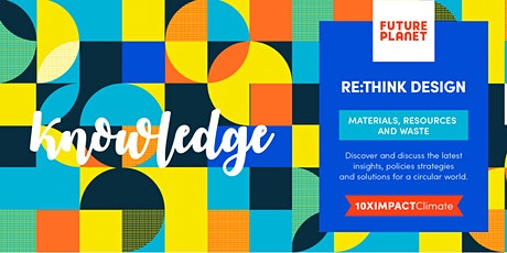 FuturePlanet 10XIMPACT CLIMATE - Re:Think Design tickets
