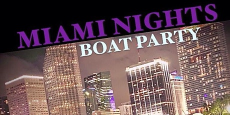 Miami Nights Boat Party tickets